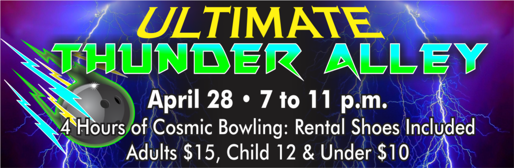 Ultimate Thunder Alley at the Bowling Center on April 28th