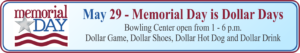 Memorial Day is Dollar Days at the Bowling Center