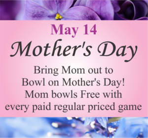 Mother's Day at the Bowling Center