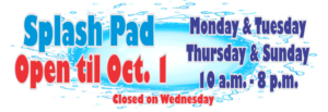 Splash Pad will Stay Open Till Oct. 1st