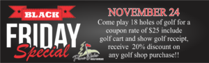 Black Friday Special at the Golf Course