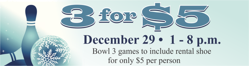 3 for 5 Dollar Bowling Special